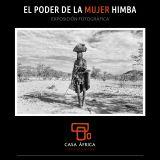 """Exposición: """"El poder de la mujer himba"""". Del 7 de octubre al 5 de noviembre 2020 en la Sala Sahel de Casa África"""