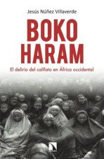 Boko Haram. El delirio del califato en África occidental