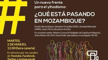 WEBINAR #ÁFRICAESNOTICIA | UN NUEVO FRENTE PARA EL YIHADISMO: ¿QUÉ ESTÁ PASANDO EN MOZAMBIQUE?