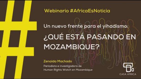 Zenaida Machado en el WEBINAR #ÁFRICAESNOTICIA | ¿QUÉ ESTÁ PASANDO EN MOZAMBIQUE?